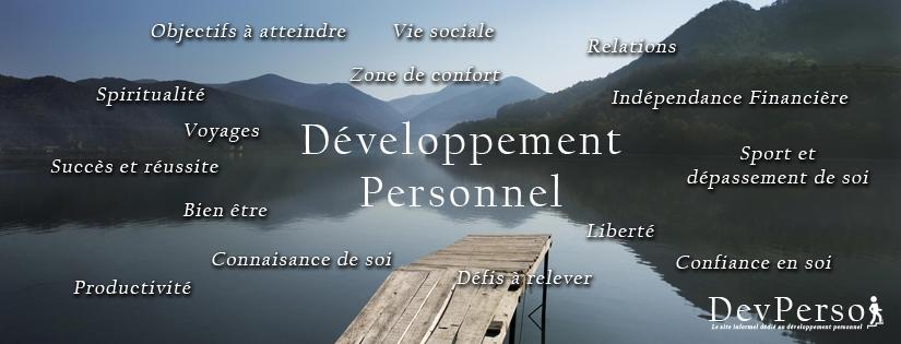 Dev-Perso, le site de développement personnel. Le développement personnel met en jeu une multitude de concepts et de notions