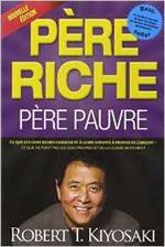 Livres indépendance financière : Père riche, Père pauvre de Robert Kiyosaki, selectionné par Dev-Perso le site informel dédié au développement personnel